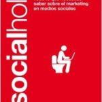 #Socialholic: todo lo que necesitas saber sobre el marketing en medios sociales