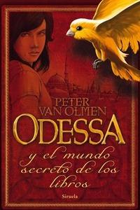 """Cubierta de """"Odessa y el mundo secreto de los libros"""" de Peter van Olmen"""