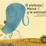 El elefante Mainú y la amistad