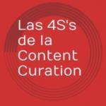 Las 4S's de la content curation. Estudio de caso (I)
