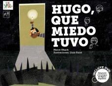 Hugo, que miedo tuvo