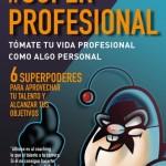 #SuperProfesional. Tómate tu vida profesional como algo personal