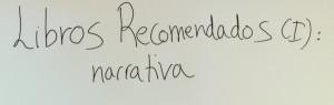 Libros recomendados (I): narrativa