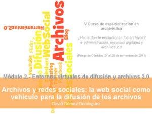 Hacia la visibilización social de los archivos: la web 2.0 a su servicio