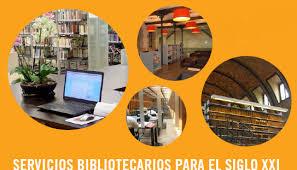 Servicios bibliotecarios para el s.XXI