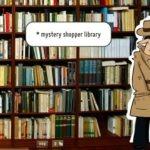 Servicios de mystery shopping en bibliotecas: la nueva ventaja competitiva