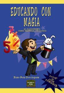 Libro Educando con magia, de Xuxo Ruiz