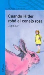 Cuando Hitler robó el conejo rosa (Judith Kerr)