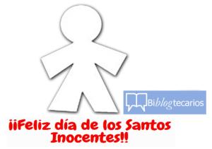 Feliz día de los Santos Inocentes
