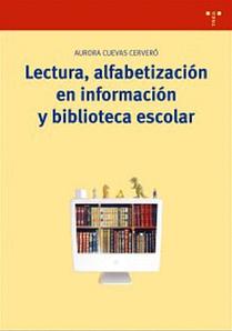 Lectura, alfabetización en información y biblioteca escolar