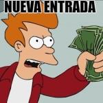 """Meme Shut up & take my money, con el título """"Nueva entrada"""""""