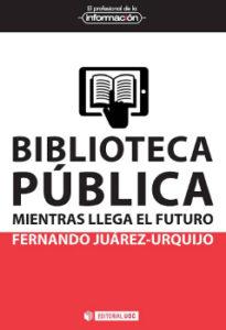 Biblioteca pública: mientras llega el futuro - Cubierta