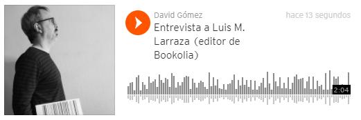 Entrevista a Luis M. Larraza (editor de Bookolia)
